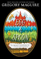 One of our recommended books is Egg & Spoon by Gregory Maguire