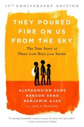 One of our recommended books is They Poured Fire On Us From The Sky by Alphonsion Deng