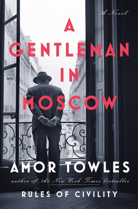 One of our recommended books is A Gentleman in Moscow by Amor Towles