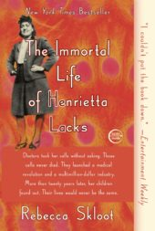 One of our recommended books is The Immortal Life of Henrietta Lacks by Rebecca Skloot