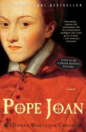 One of our recommended books is Pope Joan by Donna Woolfolk Cross