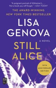 One of our recommended books is Still Alice by Lisa Genova