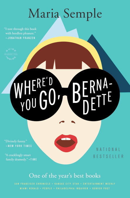 One of our recommended books is Where'd You Go Bernadette by Maria Semple
