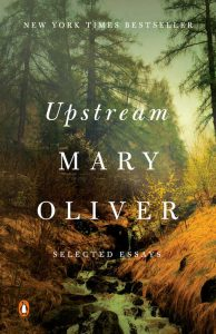 One of our recommended books is Upstream by Mary Oliver