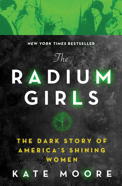 One of our recommended books for 2018 is The Radium Girls by Kate Moore