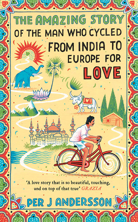 One of our recommended books is The Amazing Story of the Man Who Cycled from India to Europe for Love by Per J Andersson