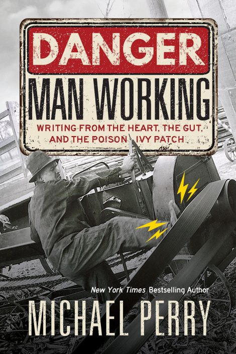 One of our recommended books is Danger, Man Working by Michael Perry