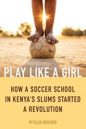 One of our recommended books is Play Like a Girl by Ellie Roscher