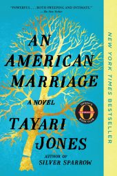 An American Marriage by Tayari Jones is one of our book group favorites for 2018