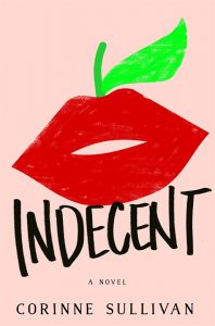 One of our recommended books is Indecent by Corinne Sullivan