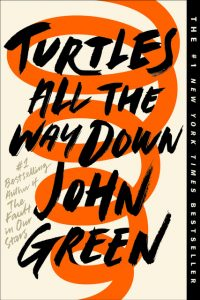One of our recommended books is Turtles All The Way Down by John Green