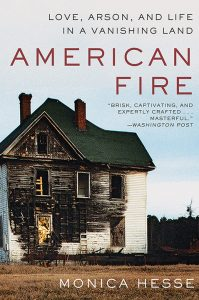 One of our recommended books is American Fire by Monica Hesse