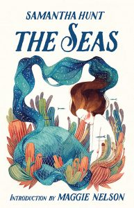One of our recommended books is The Seas by Samantha Hunt