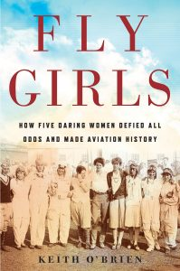 One of our recommended books for 2019 is Fly Girls by Keith O'Brien