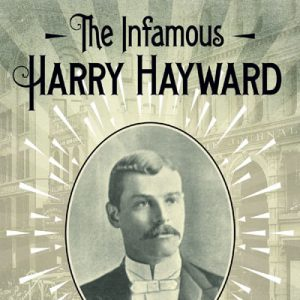 The Infamours Harry Hayward