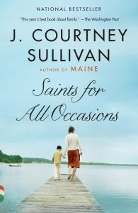 Saints for All Occasions by J. Courtney Sullivan is one of our book group favorites for 2018