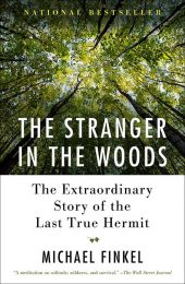 The Stranger In The Woods by Michael Finkel is one of our book group favorites for 2018.
