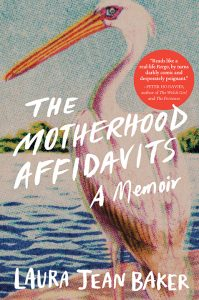 One of our recommended books for 2019 is The Motherhood Affadavits by Laura Jean Baker