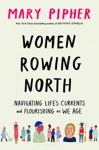 One of our recommended books is Women Rowing North by Mary Pipher