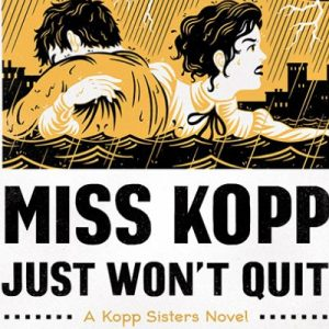 Miss Kopp Just Won't Quit by Amy Stewart is one of our book group favorites for 2018