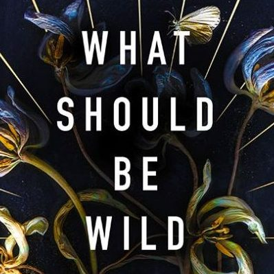 One of our recommended books is What Should Be Wild by Julia Fine