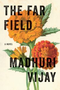 One of our recommended books for 2019 is The Far Field by Madhuri Vijay