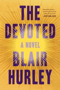 Reading Group Choices recommends The Devoted by Blair Hurley