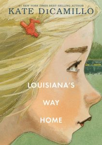 One of our best books for 2018 is Louisiana's Way Home by Kate DiCamillo