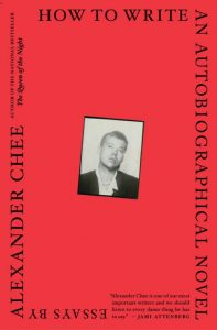 One of our best books for 2018 is How to Write an Autobiographical Novel by Alexander Chee