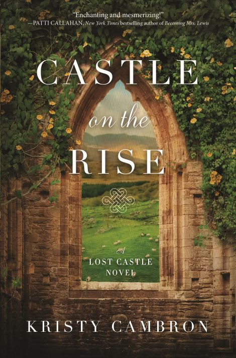 One of our recommended books for 2019 is Castle On The Rise by Kristy Cambron
