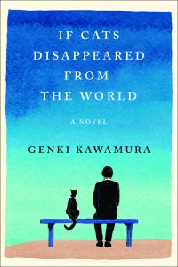 One of our recommended books for 2019 is If Cats Disappeared from the World by Genki Kawamura.