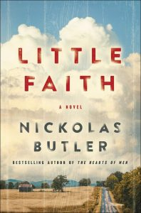 One of our new books for 2019 is Little Faith by Nickolas Butler