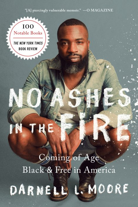 One of our recommended books for 2019 is No Ashes In The Fire by Darnell Moore