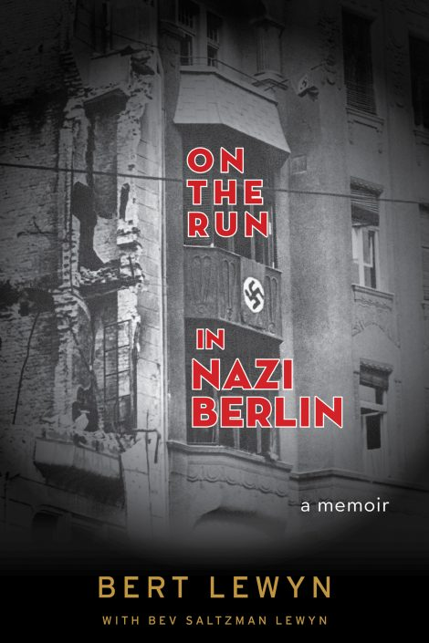 One of our recommended books for 2019 is On the Run in Nazi Berlin by Bert Lewyn
