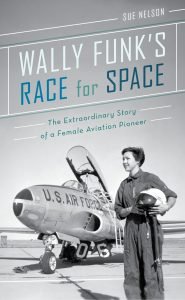 One of our recommended books for 2019 is Wally Funk's Race for Space by Sue Nelson