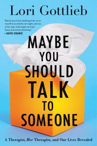 One of our recommended books for 2019 is One of our recommended books for 2019 is Maybe You Should Talk to Someone by Lori Gottlieb