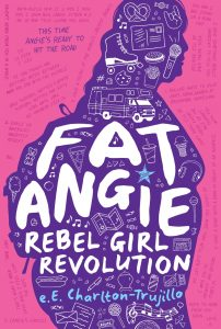 One of our recommended books for 2019 is Fat Angie Rebel Girl by e.E. Charlton-Trujillo