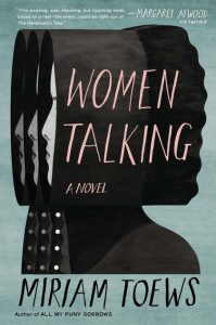 One of our recommended books for 2019 is Women Talking by Miriam Toews