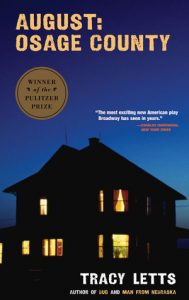 One of our recommended books is August Osage County
