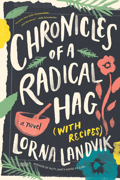 One of our recommended books for 2019 is Chronicles of a Radical Hag by Lorna Landvik