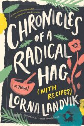 One of our recommended books is Chronicles of a Radical Hag by Lorna Landvik