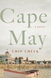 One of our recommended books for 2019 is Cape May by Chip Cheek