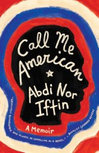 One of our recommended books for 2019 is Call Me American by Abdi Nor Iftin