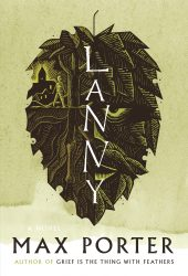 One of our recommended books for 2019 is Lanny by Max Porter