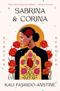 One of our recommended books for 2019 is Sabrina & Corina by Kali Fajardo-Anstine
