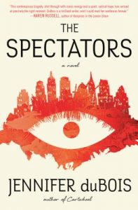 One of our recommended books for 2019 is The Spectators by Jennifer DuBois
