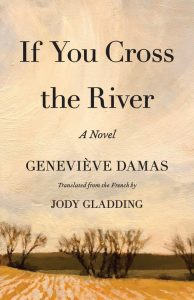 One of our recommended books for 2019 is If You Cross the River by Genevieve Damas