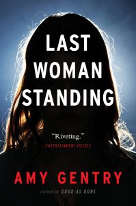 One of our recommended books for 2019 is Last Woman Standing by Amy Gentry
