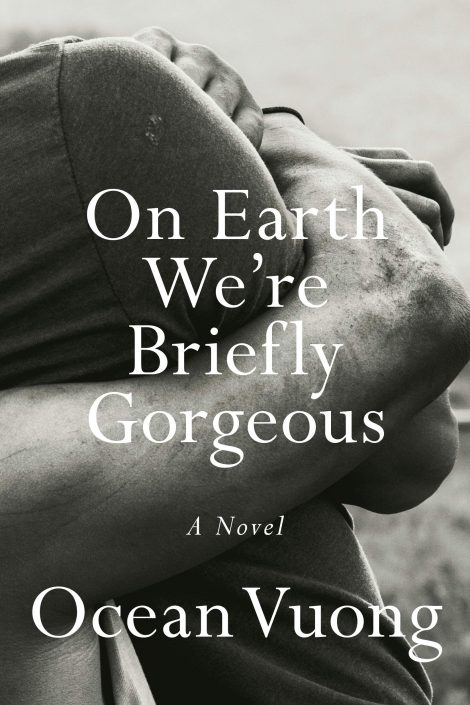One of our recommended books for 2019 is On Earth We're Briefly Gorgeous by Ocean Vuong