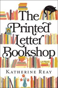One of our recommended books for 2019 is The Printed Letter Bookshop by Katherine Reay